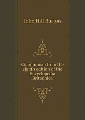 Communism from the Eighth Edition of the Encyclopedia Britannica