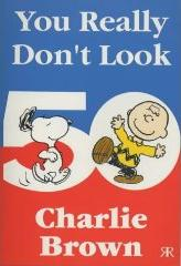 You Really Don't Look 50, Charlie Brown