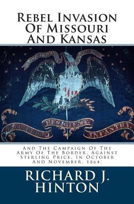 Rebel Invasion of Missouri and Kansas