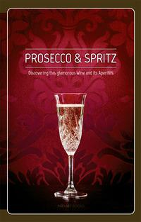 Prosecco & spritz. Discovering this glamorous wine and its aperitifs