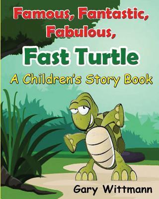 Famous, Fantastic, Fabulous, Fast Turtle