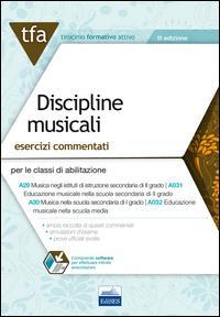 E19 TFA discipline musicali. Esercizi commentati per le classi A29 (A031) e A30 (A032). Con software di simulazione