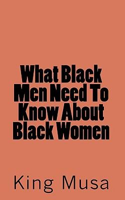 What Black Men Need to Know About Black Women