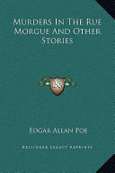 Murders in the Rue Morgue and Other Stories