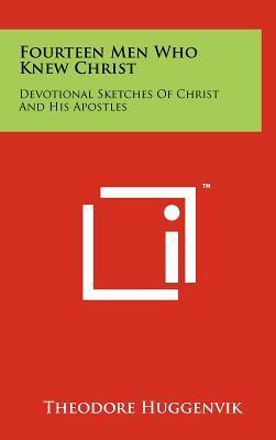 Fourteen Men Who Knew Christ