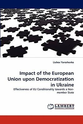 Impact of the European Union upon Democratization in Ukraine