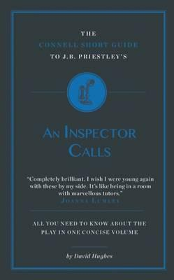 The Connell Short Guide to J.B Priestley's An Inspector Calls