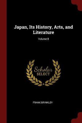 Japan, Its History, Arts, and Literature; Volume 8