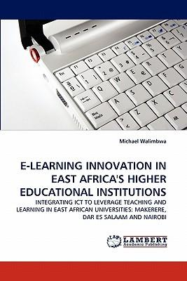 E-LEARNING INNOVATION IN EAST AFRICA'S HIGHER EDUCATIONAL INSTITUTIONS