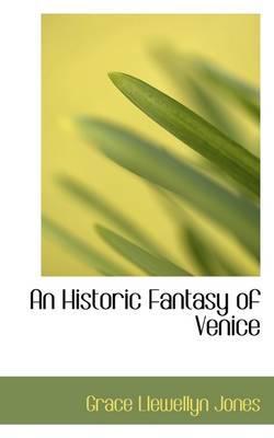 An Historic Fantasy of Venice