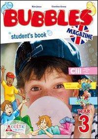Bubbles magazine. Per la 3ª classe elementare. Con CD Audio. Con CD-ROM. Con espansione online