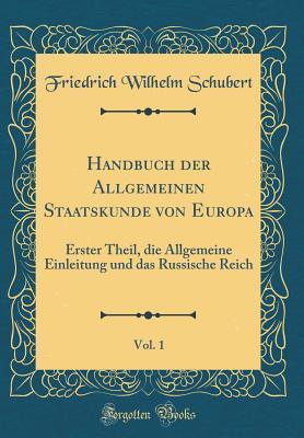 Handbuch der Allgemeinen Staatskunde von Europa, Vol. 1