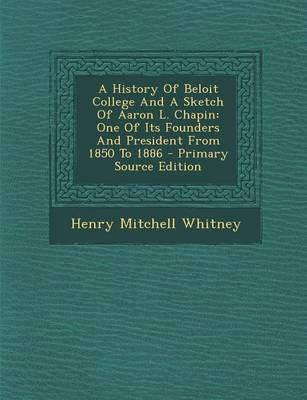 A History of Beloit College and a Sketch of Aaron L. Chapin