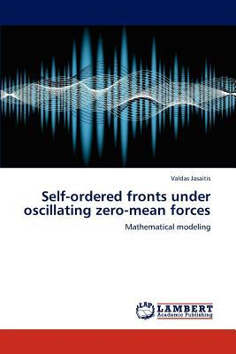 Self-ordered fronts under oscillating zero-mean forces
