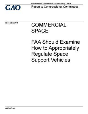Commercial Space FAA Should Examine How to Appropriately Regulate Space Support Vehicles