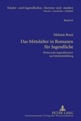 Das Mittelalter in Romanen Fur Jugendliche