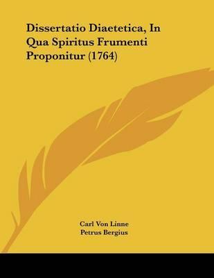 Dissertatio Diaetetica, in Qua Spiritus Frumenti Proponitur (1764)
