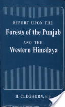 Report Upon the Forests of the Punjab and the Western Himalaya