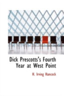 Dick Prescotts's Fourth Year at West Point