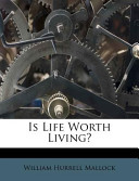 Is Life Worth Living...