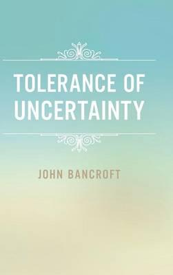 Tolerance of Uncertainty