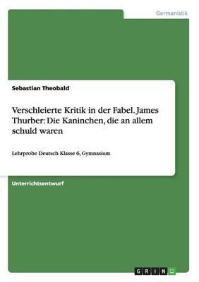 Verschleierte Kritik in der Fabel. James Thurber