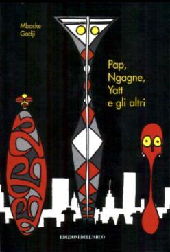 Pap, Ngagne, Yatt e gli altri