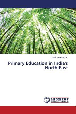 Primary Education in India's North-East