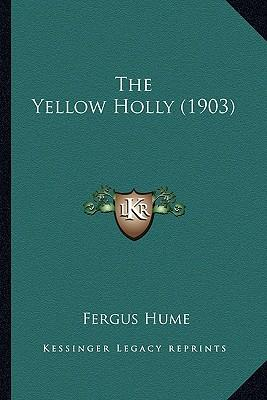 The Yellow Holly (19...