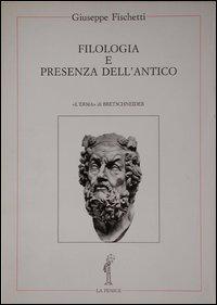 Filologia e presenza dell'antico