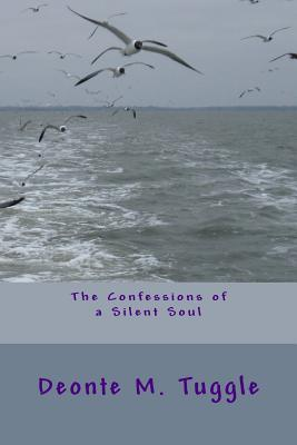 The Confessions of a Silent Soul