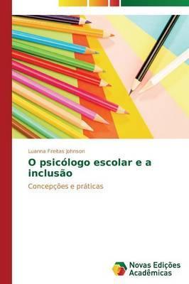 O psicólogo escolar e a inclusão