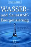 Wasser- und Sauerstoff-Energetisierung