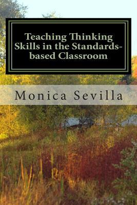 Teaching Thinking Skills in the Standards-Based Classroom