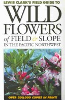 Wild Flowers of Field & Slope in the Pacific Northwest