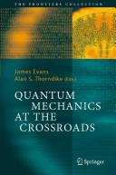 Quantum Mechanics at the Crossroads