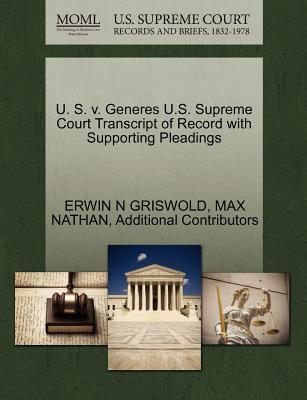 U. S. V. Generes U.S. Supreme Court Transcript of Record with Supporting Pleadings
