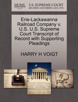Erie-Lackawanna Railroad Company V. U.S. U.S. Supreme Court Transcript of Record with Supporting Pleadings