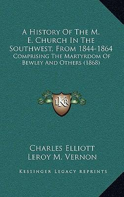 A History of the M. E. Church in the Southwest, from 1844-1864