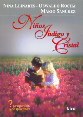 Ninos Indigo Y Cristal / Indigo Children and Crystal