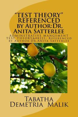 Test Theory Referenced by Author Dr.anita Satterlee