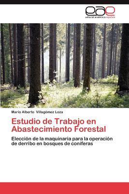 Estudio de Trabajo en Abastecimiento Forestal