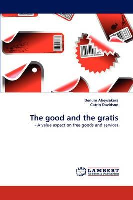 The good and the gratis