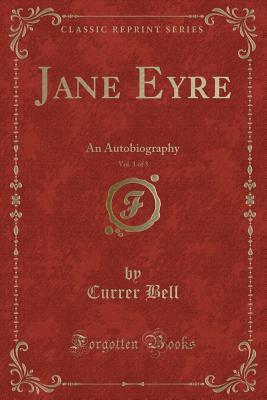 Jane Eyre, Vol. 1 of 3