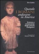 Quando i romani andavano in America.
