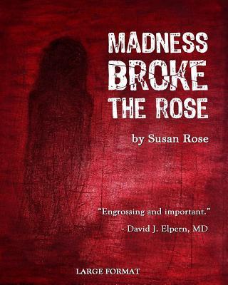 Madness Broke the Rose