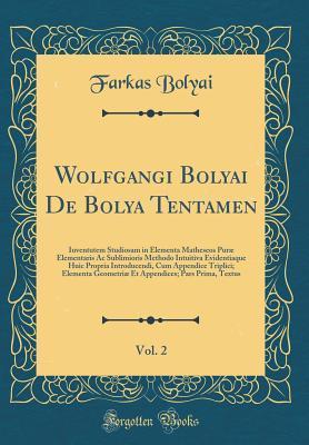 Wolfgangi Bolyai De Bolya Tentamen, Vol. 2