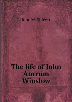 The Life of John Ancrum Winslow