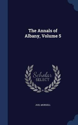 The Annals of Albany, Volume 5
