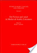 On Fiction and Adab in Medieval Arabic Literature